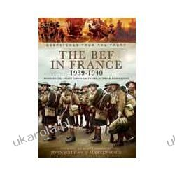 The BEF in France 1939-1940 (Hardback)  Manning the Front through to the Dunkirk Evacuation Lotnictwo