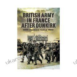 The British Army in France After Dunkirk Kalendarze ścienne