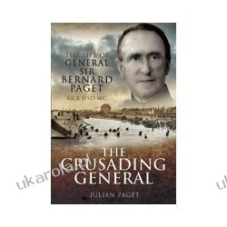 The Crusading General (Hardback)  The Life of General Sir Bernard Paget GCB DSO MC Wybitne postaci