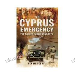 The Cyprus Emergency (Paperback)  The Divided Island 1955-1974