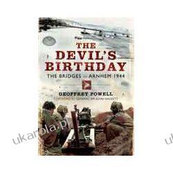 The Devil's Birthday (Paperback)  The Bridges to Arnhem 1944 Biografie, wspomnienia