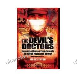 The Devil's Doctors (Hardback)  Japanese Human Experiments on Allied Prisoners of War Kalendarze ścienne