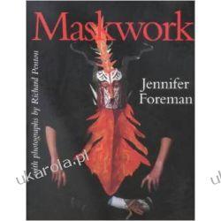 Maskwork: The Background, Making and Use of Masks Historyczne