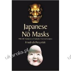 Japanese No Masks: With 300 Illustrations of Authentic Historical Examples (Dover Fine Art, History of Art) Historyczne