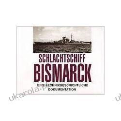 Schlachtschiff Bismarck Eine technikgeschichtliche Dokumentation Pozostałe