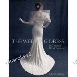 The Wedding Dress: 300 Years of Bridal Fashions Marynarka Wojenna