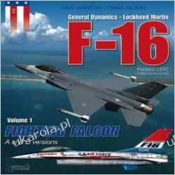 F-16 Volume 1: Fighting Falcon A + B (Great American Combat Aircraft) Samochody
