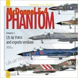 Mcdonnell F-4 Phantom: v. 2: US Airforce and Export Versions (Planes and Pilots)