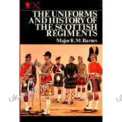 Uniforms and History of Scottish Regiments Mundury, odznaki i odznaczenia
