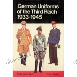 German Uniforms of the Third Reich, 1933-45 Mundury, odznaki i odznaczenia
