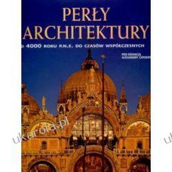Perły architektury. Od 4000 roku p.n.e. do czasów współczesnych Pozostałe