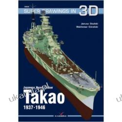 Japanese Heavy Cruiser Takao 1937-1946 (Super Drawings in 3d) Pozostałe