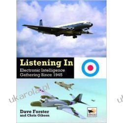 listening In: Electronic Intelligence Gathering since 1945 (Crecy Publishing) Dave Forster Kalendarze książkowe