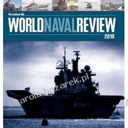 SEAFORTH WORLD NAVAL REVIEW 2010 Edited by Conrad Waters Pozostałe