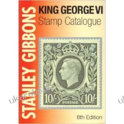 Stanley Gibbons King George VI Stamp Catalogue Literatura