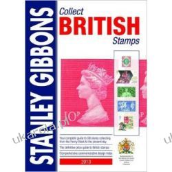Collect British Stamps 2013: Stanley Gibbons Stamp Catalogue Literatura