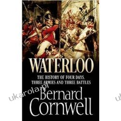 Waterloo: The History of Four Days, Three Armies and Three Battles Pozostałe