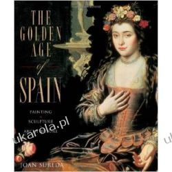 The Golden Age of Spain: Painting, Sculpture, Architecture Zagraniczne