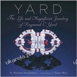Yard: The Life and Magnificent Jewelry of Raymond C. Yard Kalendarze ścienne