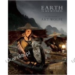 Earth is My Witness: The Photography of Art Wolfe Pozostałe