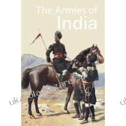 THE ARMIES OF INDIA Armies of the Nineteenth Century Kalendarze książkowe
