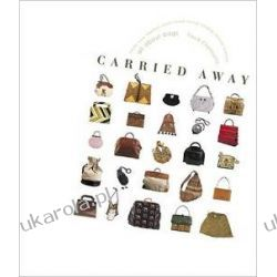 Carried Away: All About Bags Pozostałe