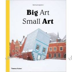 Big Art / Small Art Kampanie i bitwy