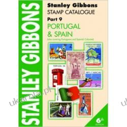 Stanley Gibbons Stamp Catalogue: Portugal & Spain. Also Covering Portuguese and Spanish Colonies Pt. 9