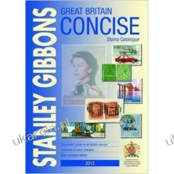 Great Britain Concise 2012 2012: Stanley Gibbons Stamp Catalogue Literatura