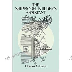 Ship Model Builder's Assistant (Dover Woodworking) Poradniki