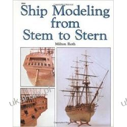 Ship Modeling from Stem to Stern Poradniki