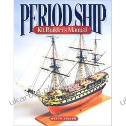 Period Ship Kit Builder's Manual Poradniki