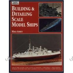 Building and Detailing Scale Model Ships Poradniki