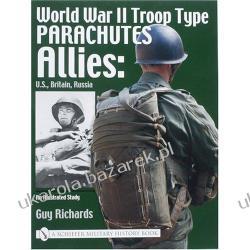 World War II Troop Type Parachutes Allies: U.S., Britain, Russia Guy Richards Wojska powietrzno - desantowe