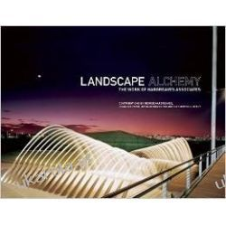 Landscape Alchemy: The Work of Hargreaves Associates