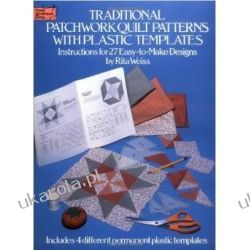 Traditional Patchwork Quilt Patterns with Plastic Templates: Instructions for 27 Easy-to-Make Designs Hobby, kolekcjonerstwo