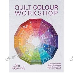 Quilt Colour Workshop: Creative Colour Combinations for Quilters Lotnictwo