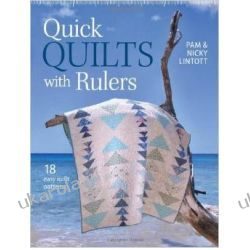 Quick Quilts with Rulers: 18 easy quilt patterns  Pozostałe