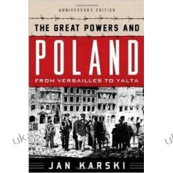 The Great Powers and Poland: From Versailles to Yalta Kampanie i bitwy
