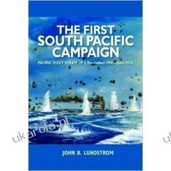 The First South Pacific Campaign: Pacific Fleet Strategy December 1941 - June 1942 Pozostałe