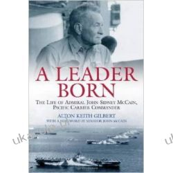 A Leader Born: The Life of Admiral John Sidney McCain, Pacific Carrier Commander Lotnictwo