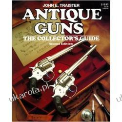 Antique Guns: The Collector's Guide Broń palna