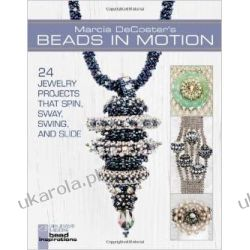 Marcia DeCoster's Beads in Motion (Lark Jewelry & Beading)