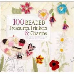 100 Beaded Treasures, Trinkets & Charms: Perfect Little Designs to Use for Gifts, Jewellery and Accessories Kalendarze ścienne