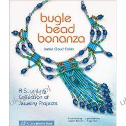 Bugle Bead Bonanza (Lark Jewelry Books) Aktorzy i artyści