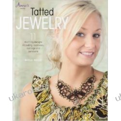 Tatted Jewelry: 11 Stunning Designs Including Necklaces, Earrings and Pendants Historyczne