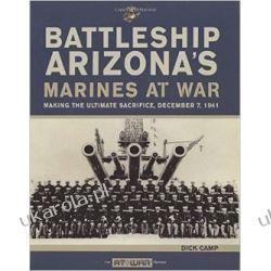 Battleship Arizona's Marines at War: Making the Ultimate Sacrifice, December 7, 1941 Pozostałe