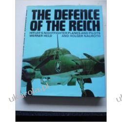 Defence of the Reich: Hitler's Nightfighter Planes and Pilots