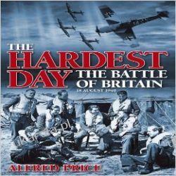 The Hardest Day: The Battle of Britain: 18 August 1940 Kampanie i bitwy