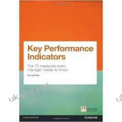 Key Performance Indicators (KPI): The 75 Measures Every Manager Needs to Know Pozostałe